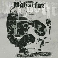 High On Fire - Spitting Fire Live Vol. 1 & 2