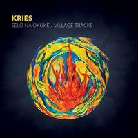 Kries - Selo Na Okuke / Village Tracks