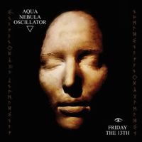 Aqua Nebula Oscillator - Friday the 13th