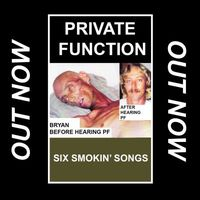 Private Function - Six Smokin' Songs