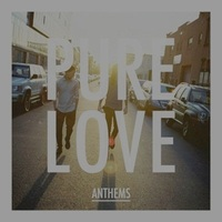 Pure Love - Anthems - 2013 (easy rock)
