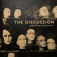 The Discussion - Europeean Tour EP