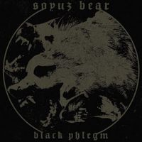 Soyuz Bear - Black Phlegm