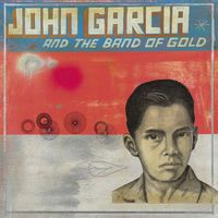John Garcia - John Garcia and the Band of Gold