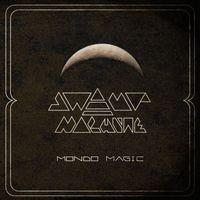 Swamp Machine - Mondo Magic