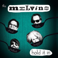 Melvins - Hold it On - 2014