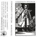 Commodity Fetishism - Manifesto