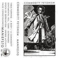 Commodity Fetishism - Manifesto