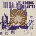 Kronos Quartet & Trio Da Kali - Ladilikan