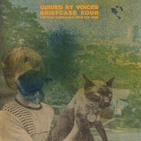 Guided by Voices - Briefcase 4: Captain Kangaroo Won the War