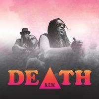 Death - N.E.W.