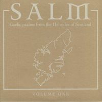 Salm Vol. 1 - Gaelic Psalms from the Hebrides of Scotland