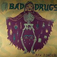 Bad Drugs - Raw Powder