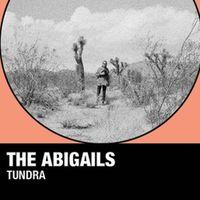 The Abigails - TUNDRA