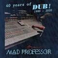 Mad Professor - 40 Years of Dub