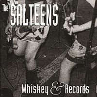 The Salteens - Whiskey & Records 7