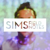 Sims - Field Notes