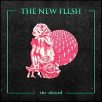 New Flesh - The Absurd