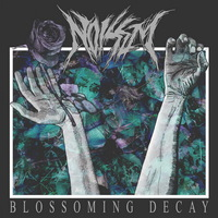 Noisem - Blossoming Decay - 2015