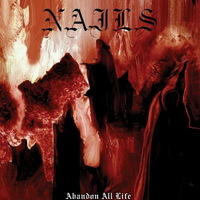 Nails - Abandon All Life - 2013 (grind-crust-hardcore-metal)