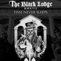 The Black Lodge - Time Never Sleeps