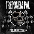 Treponem Pal - Rockers' Vibes