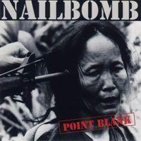 Nailbomb - Point Blank