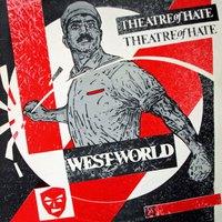 Theatre of Hate - Westworld