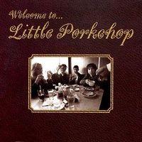 Little Porkchop - Welcome to...Little Porkchop