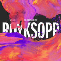 Röyksopp - The Inevitable End 2014