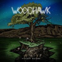 Woodhawk - Violent Nature