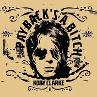 Kory Clarke - Payback's a Bitch