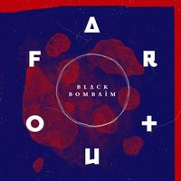 Black Bombaim - Far Out