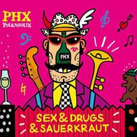 Polkaholix - Sex & Drugs & Sauerkraut