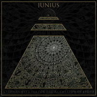 Junius - Eternal Rituals for the Accretion of Light - 2017
