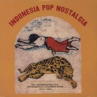 VA - Indonesia Pop Nostalgia: Pan-Indonesian Pop, Folk, Instrumentals & Children's Songs 1970s-1980s (2012)