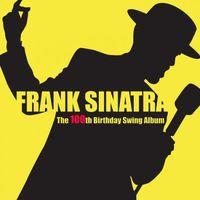 Frank Sinatra - The 100th Birthday Swing Album