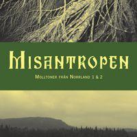 Misantropen - Molltoner från Norrland 1 & 2