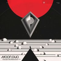 Moon Duo - Occult Architecture, Vol. 1.