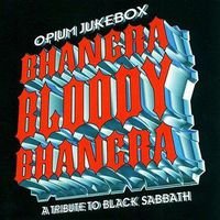 Opium Jukebox - Bhaangra Bloody Bhangra: A Middle Eastern Tribute to Black Sabbath