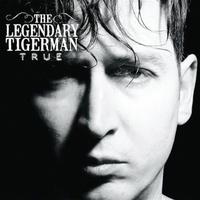 Legendary Tigerman - True
