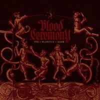 Blood Ceremony - The Eldritch Dark - 2013