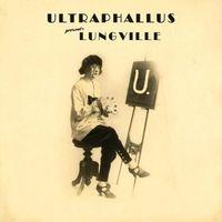 Ultraphallus - Lungville