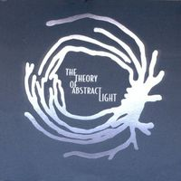 The Theory of Abstract Light  - The Theory of Abstract Light