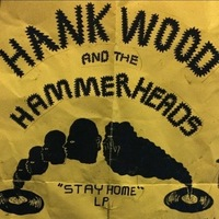Hank Wood and the Hammerheads - Stay Home