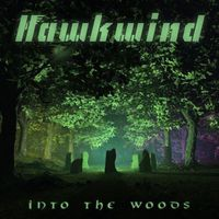 Hawkwind - Into the Woods