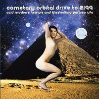 Acid Mothers Temple & The Melting Paraiso U.F.O. - Cometary Orbital Drive to 2199