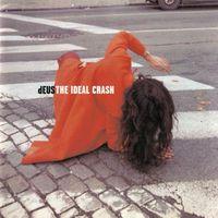 dEUS - The Ideal Crash