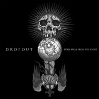 Dropout - Turn Away from the Light - 2014
