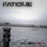 Fatigue - Collision No. 1